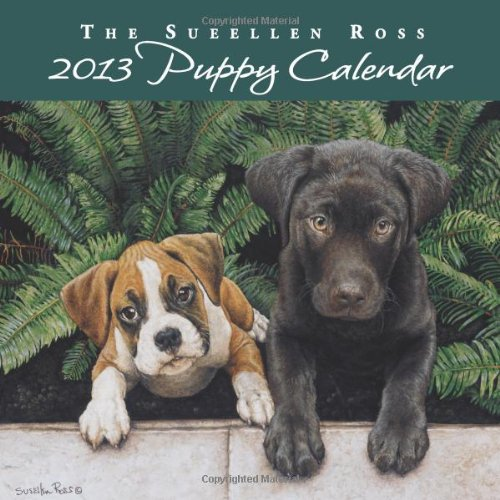 The Sueellen Ross Puppy 2013 Calendar