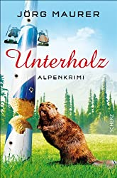 Unterholz: Alpenkrimi (Kommissar Jennerwein 5)