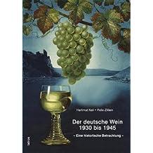 Der deutsche Wein 1930 bis 1945: – Eine historische Betrachtung –