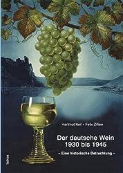 Der deutsche Wein 1930 bis 1945: - Eine historische Betrachtung -