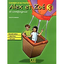 Alex et Zoe et compagnie: Cahier D'activities (French Edition) by Colette Samson (2010-07-31)