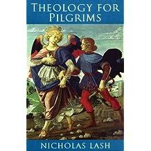 Theology for Pilgrims by Nicholas Lash (2008-05-01)