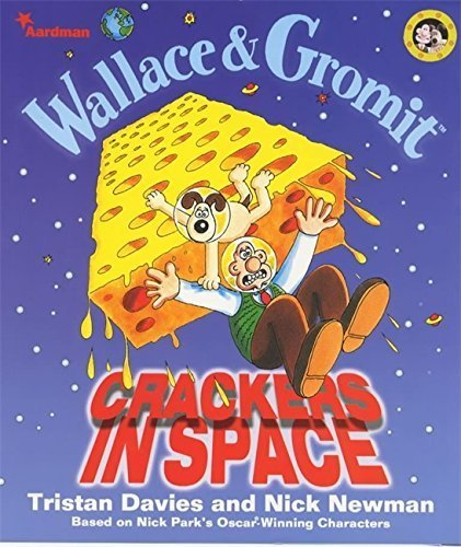Crackers in Space (Wallace & Gromit) by Tristan Davies (1999-11-04) par Tristan Davies; Nick Newman