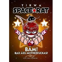 Space Rat 4: Bad Äss Mothafuckas (Legendary Edition) (Space Rat Legendary, Band 4)
