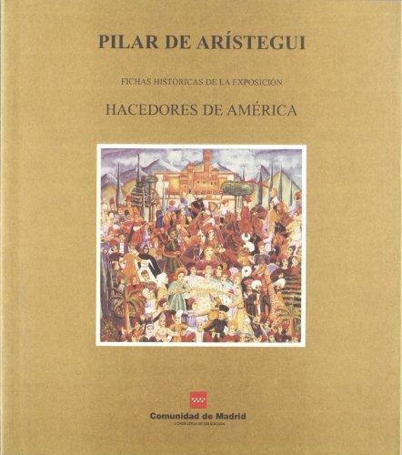 Pilar De Aristegui.Fichas Historicas De La Exposicion Hacedores De America