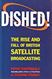 Dished!: Rise and Fall of British Satellite Broadcasting