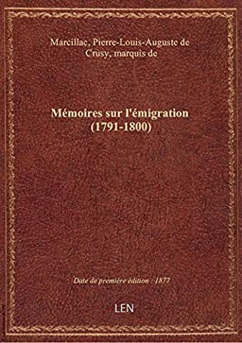 Mémoires sur l'émigration (1791-1800) / avec introduction, notices et notes