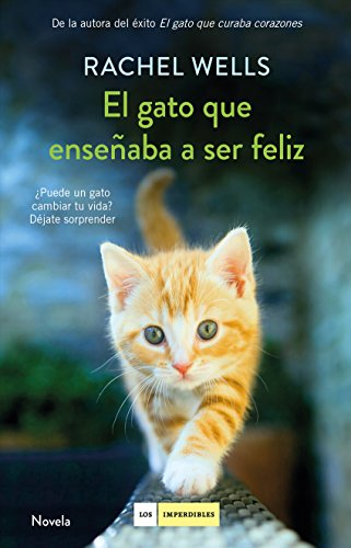 El gato que enseñaba a ser feliz de [Wells, Rachel]