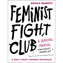 Feminist Fight Club: An Office Survival Manual for a Sexist Workplace (English Edition)