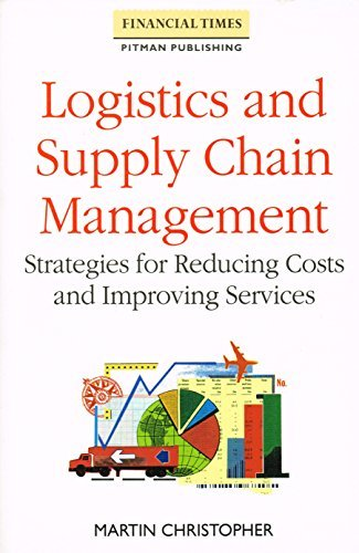 Logistics and Supply Chain Management: Strategies for Reducing Costs and Improving Service (Logistics & Distribution management series) by Martin Christopher (1992-09-05) par Martin Christopher