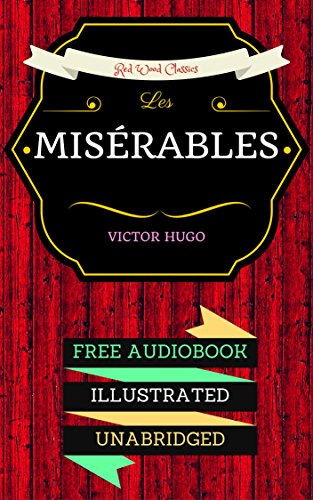 Les Misérables: By Victor Hugo & Illustrated (An Audiobook Free!)