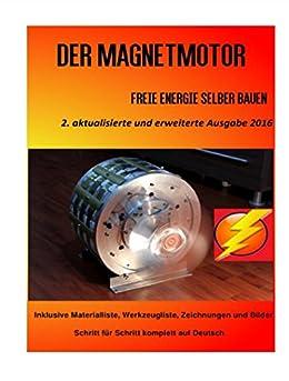 Der Magnetmotor: Freie Energie selber bauen