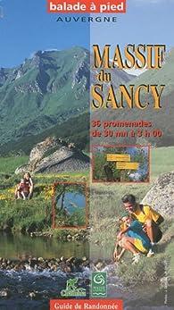 Massif du Sancy : 36 promenades de 30 mn à 3 h 00 par Guide Chamina
