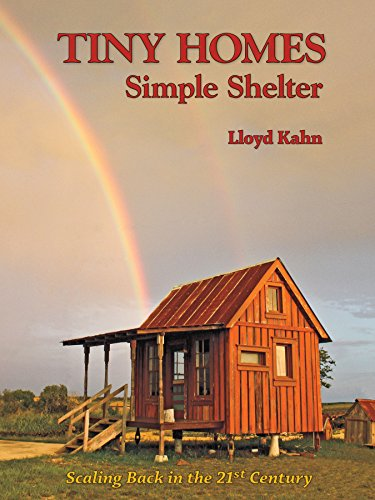Tiny Homes: Simple Shelter (Shelter Library of Building Books)
