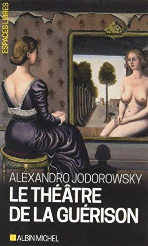 Le Théâtre de la guérison par Alexandro Jodorowsky