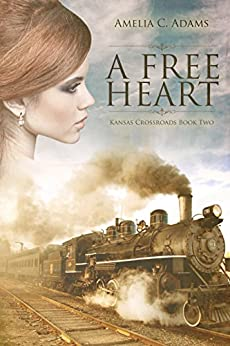 A Free Heart (Kansas Crossroads Book 2) (English Edition) di [Adams, Amelia C.]