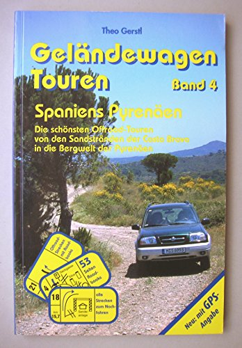Geländewagen Touren, Band 4 - Spaniens Pyrenäen: Die schönsten Offroad-Touren von den Sandstränden der Costa Brava in die Bergwelt der Pyrenäen