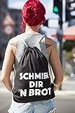 Hochwertiger Turnbeutel | Gym-Bag | Hipster-Tasche | Stoff-Beutel | Sport-Beutel | Schwarz mit Spruch: SCHMIER DIR ´N BROT | 100% Baumwolle - 3