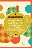 Créances & Recouvrement: Guide pratique des procédures d'ordre et de distribution par contribution (législation belge)...