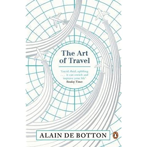 [(The Art of Travel)] [ By (author) Alain de Botton ] [March, 2014]