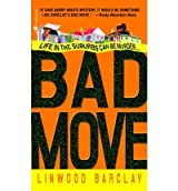 [Bad Move] [by: Linwood Barclay]