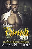 Erotic Urban Legends: Thats What Friends Are For (English Edition)