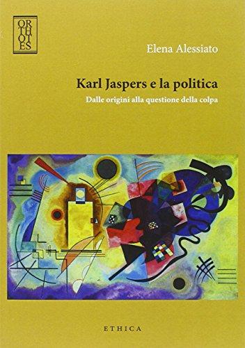 Karl Jaspers e la politica. Dalle origini alla questione della colpa