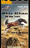 Shir Khan Mit dem Teufel durch die Wüste Teil 1