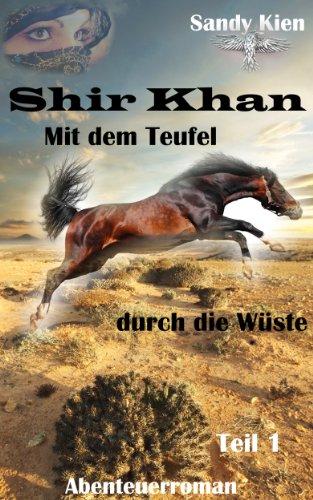 Shir Khan: Mit dem Teufel durch die Wüste