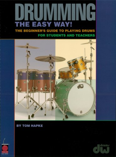 Drumming the Easy Way!: The Beginner's Guide to Playing Drums for Students and Teachers (English Edition)