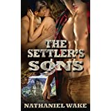 The Settlers Sons: Sexy Historical Western: A Hot & Steamy Paranormal Saga (The Settler's Sons Book 1) (English Edition)