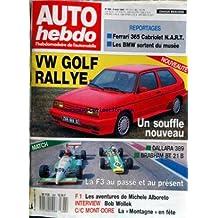 AUTO HEBDO [No 688] du 09/08/1989 - FERRARI 365 CABRIOLET N.ANRNT - LES BMW - VW GOLF RALLYE - DALLARA 389 - BRABHAM BT 21 B - LA F3 - F1 - LES AVENTURES DE MICHELE ALBORETO - BOB WOLLEK - LA MONTAGNE EN FETE.