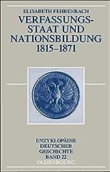 Verfassungsstaat und Nationsbildung 1815 - 1871, Enzyklopädie deutscher Geschichte, Bd. 22
