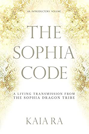 The sophia code a living transmission from the sophia dragon tribe print fandeluxe Images