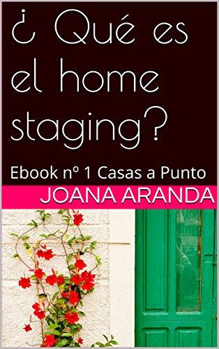 ¿ Qué es el home staging?: Ebook nº 1 Casas a Punto (Ebook  Casas a Punto Home staging)