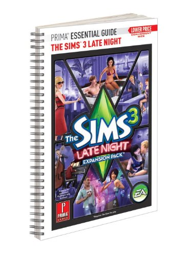 The Sims 3 Late Night - Prima Essential Guide: Prima Official Game Guide (Late Night Sims)