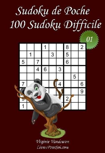 Sudoku de Poche - Niveau Difficile - N°1: 100 Sudokus Difficiles - à emporter partout - Format poche (A6 - 10.5 x 15 cm) par Virginie Vandeuren