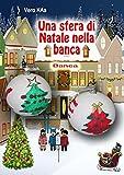 Image de Una sfera di Natale nella banca: Storia di Natale con l