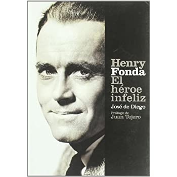 Henry Fonda: El Heroe Infeliz/ The Unhappy Hero