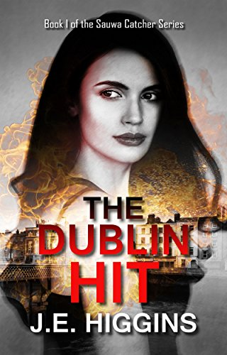 The Dublin Hit: Book 1 of the Sauwa Catcher Series book cover
