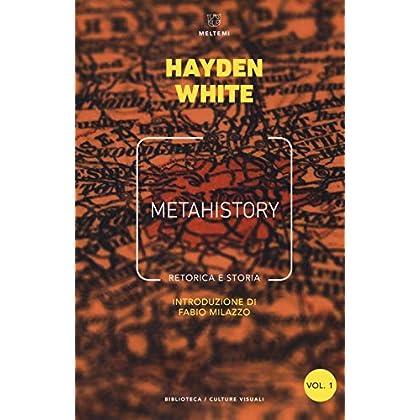 Metahistory. Retorica E Storia: 1-2 [Due Volumi Indivisibili]