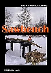 Baltic Garden, February: Saw bench (English Edition)
