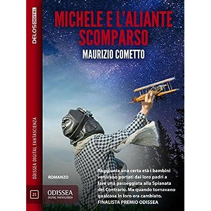 Michele E L'aliante Scomparso (Odissea Digital Fantascienza)