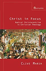 Christ in Focus: Radical Christocentricism in Christian Theology