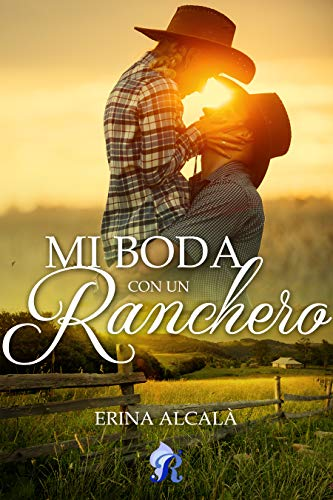 Mi boda con un ranchero por Erina  Alcalá