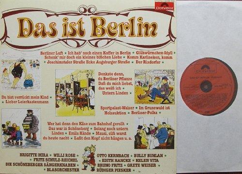 """Das ist Berlin/ BRIGITTE MIRA / WILLI ROSE / OTTO KERNBACH / BULLY BUHLAN / FRITZ SCHULZ-REICHEL / EDITH HANCKE / HELEN VITA / DIE SCHÖNEBERGER SÄNGERKNABEN / BRUNO FRITZ / GRETE WEISER / BLASORCHESTER RÜDIGER PIESKER / Bildhülle 1979 Polydor # 2416 154 / 12\"""" Vinyl Langspiel Schallplatte / Berliner Luft / Komm, hilf mir mal die Rolle dreh`n / Die Gigerl-Königin / Ist denn kein Stuhl da / Ich hab`noch einen Koffer in Berlin / Glühwürmchen-Idyll usw."""