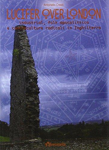 Lucifer over London. Industrial, folk apocalittico e controculture radicali in Inghilterra