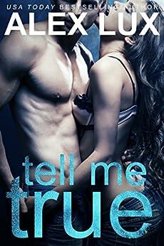 Tell Me True (The Call Me Cat Trilogy, Book 3) par [Lux, Alex]