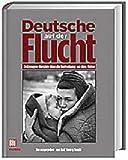 Image de Deutsche auf der Flucht: Zeitzeugen-Berichte über die Vertreibung aus dem Osten