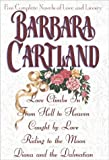 five complete novels of love and luxury five complete novels of love and luxury love climbs in from hell to heaven caught by love riding to the moon diona and a dalmatian by barbara cartland 1996 10 01